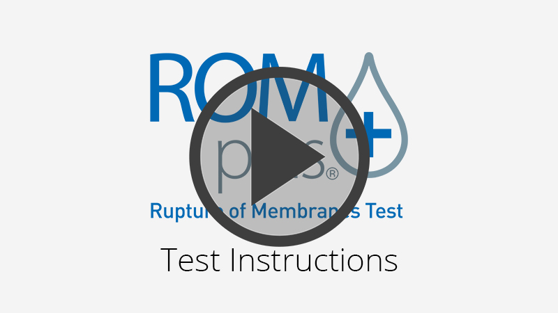 ROM Plus Rupture of Membranes Test Instructional Video